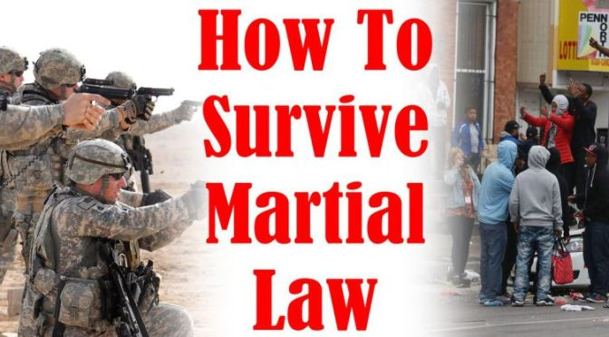 Martial Law Survival Strategies You Should Know – By Bob Rodgers
