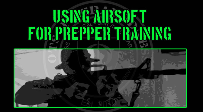 Using Airsoft For Prepper Training!?